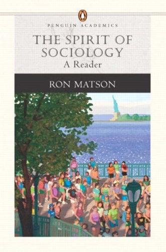 The Spirit of Sociology: A Reader (Penguin Academics Series) 9780205404469