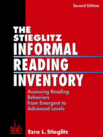 The Stieglitz Informal Reading Inventory: Assessing Reading Behaviors from Emergent to Advanced Levels 9780205263745