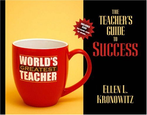 The Teacher's Guide to Success: Teaching Effectively in Today's Classrooms [With DVD] 9780205456192
