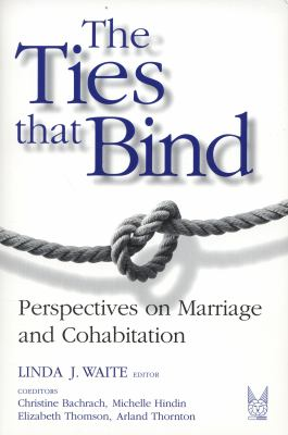 The Ties That Bind: Perspectives on Marriage and Cohabitation 9780202306360