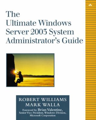 The Ultimate Windows Server 2003 System Administrator's Guide 9780201791068
