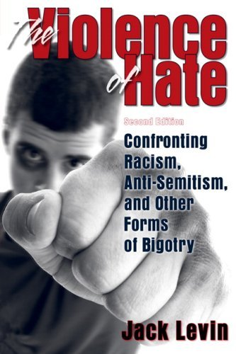 The Violence of Hate: Confronting Racism, Anti-Semitism, and Other Forms of Bigotry