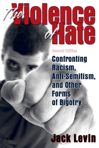 The Violence of Hate: Confronting Racism, Anti-Semitism, and Other Forms of Bigotry 9780205460878