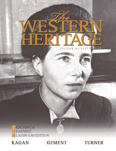 The Western Heritage, Volume 2: Teaching and Learning Classroom Edition: Since 1648 9780205728930