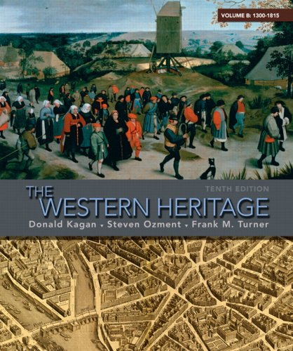 The Western Heritage, Volume B: 1300-1815 9780205699797