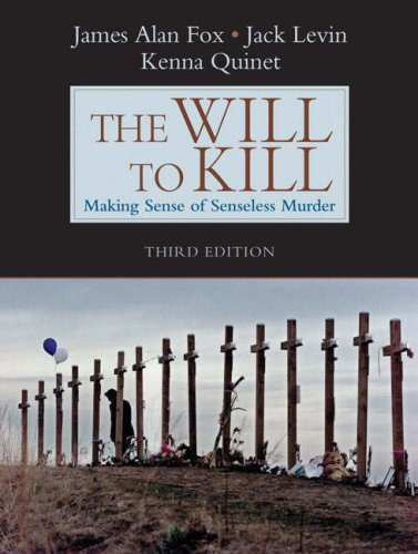 The Will to Kill: Making Sense of Senseless Murder 9780205516711