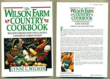 The Wilson Farm Country Cookbook: Recipes from New England's Favorite Farm Stand