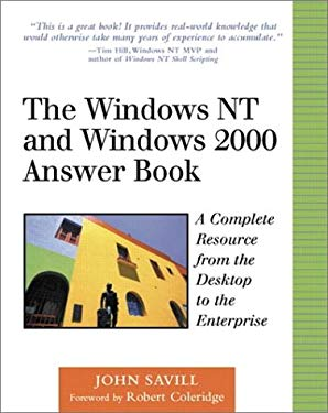 The Windows NT and Windows 2000 Answer Book: A Complete Resource from the Desktop to the Enterprise 9780201606362