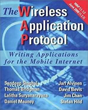 The Wireless Application Protocol: Writing Applications for the Mobile Internet 9780201703115