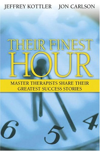 Their Finest Hour: Master Therapists Share Their Greatest Success Stories 9780205430031