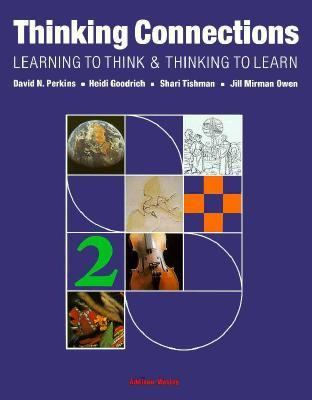 Thinking Connections: Learning to Think and Thinking to Learning 9780201819984
