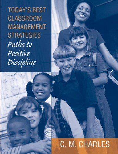Today's Best Classroom Management Strategies: Paths to Positive Discipline 9780205510702