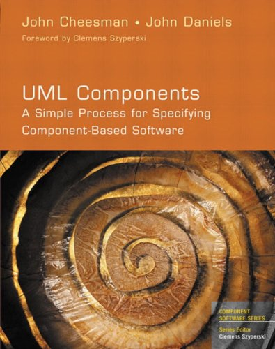 UML Components: A Simple Process for Specifying Component-Based Software 9780201708516