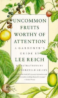 Uncommon Fruits Worthy of Attention: A Gardener's Guide 9780201523812