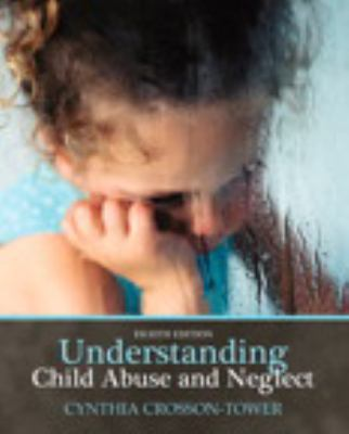 Understanding Child Abuse and Neglect 9780205769155