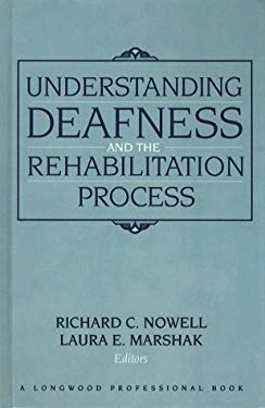 Understanding Deafness and the Rehabilitation Process 9780205156283