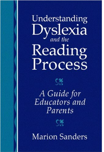 Understanding Dyslexia and the Reading Process: A Guide for Educators and Parents 9780205309078