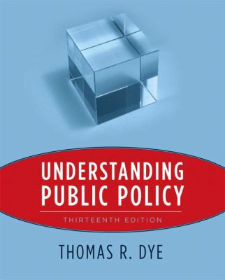 Understanding Public Policy 9780205757428