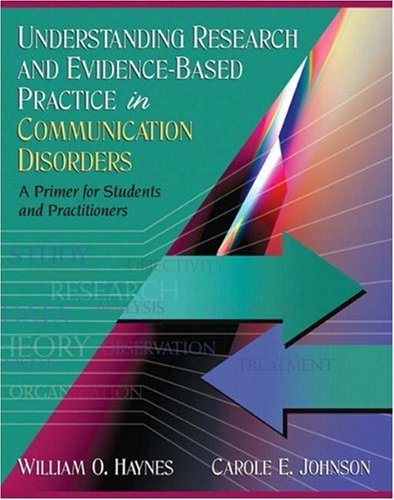 Understanding Research and Evidence-Based Practice in Communication Disorders: A Primer for Students and Practitioners 9780205453634