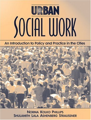 Urban Social Work: An Introduction to Policy and Practice in the Cities 9780205290192