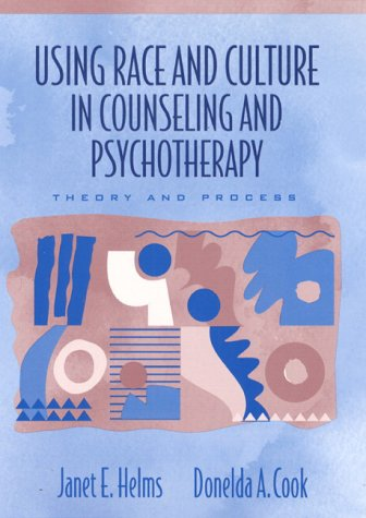 Using Race and Culture in Counseling and Psychotherapy: Theory and Process 9780205285655