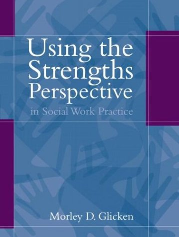 Using the Strengths Perspective in Social Work Practice: A Positive Approach for the Helping Professions 9780205335121