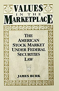 Values in the Marketplace: The American Stock Market Under Federal Securities Law 9780202303970