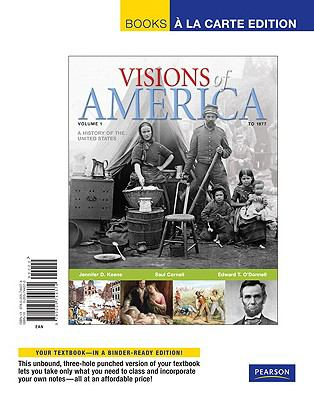 Visions of America: A History of the United States: Volume 1: To 1877