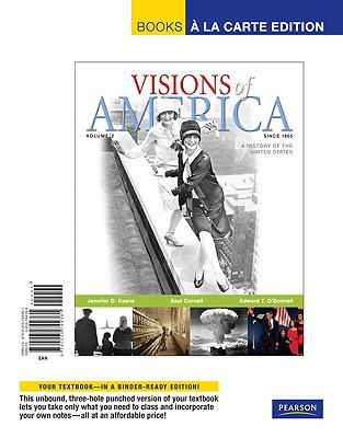 Visions of America, Volume 2: A History of the United States, Since 1865 9780205744381
