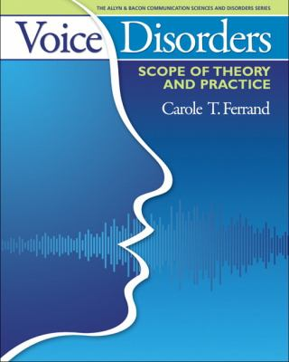 Voice Disorders: Scope of Theory and Practice 9780205540532