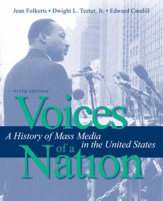 Voices of a Nation: A History of Mass Media in the United States 9780205486977