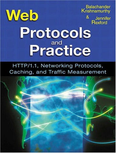 Web Protocols and Practice: HTTP/1.1, Networking Protocols, Caching, and Traffic Measurement 9780201710885