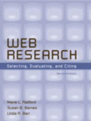 Web Research: Selecting, Evaluating, and Citing