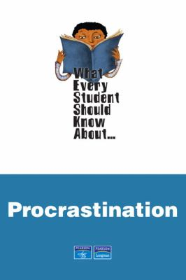 What Every Student Should Know About... Procrastination 9780205582112