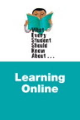 What Every Student Should Know about Online Learning 9780205244843