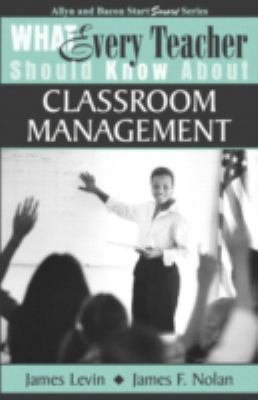 What Every Teacher Should Know about Classroom Management 9780205380640