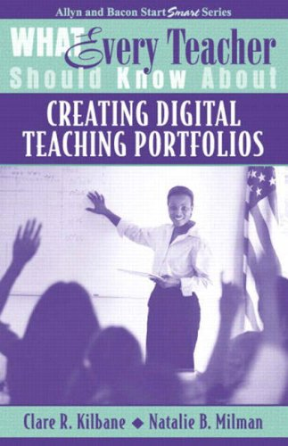 What Every Teacher Should Know about Creating Digital Teaching Portfolios 9780205380503