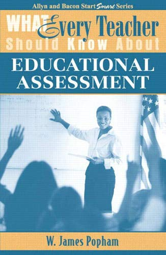 What Every Teacher Should Know about Educational Assessment 9780205380633