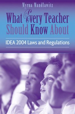 What Every Teacher Should Know about IDEA 2004 Laws and regulations 9780205505685