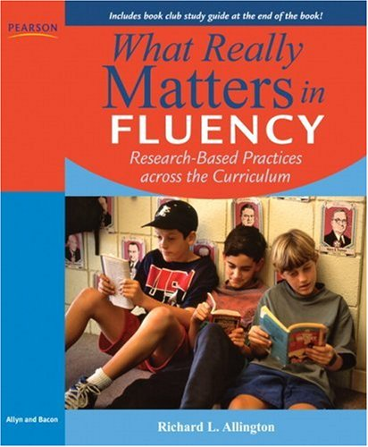 What Really Matters in Fluency: Research-Based Practices Across the Curriculum 9780205570584