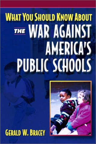 What You Should Know about the War Against America's Public Schools 9780205351886