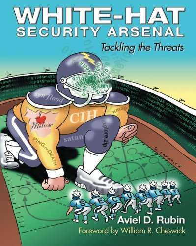 White-Hat Security Arsenal: Tackling the Threats 9780201711141