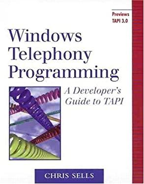 Windows Telephony Programming: A Developer's Guide to Tapi 9780201634501