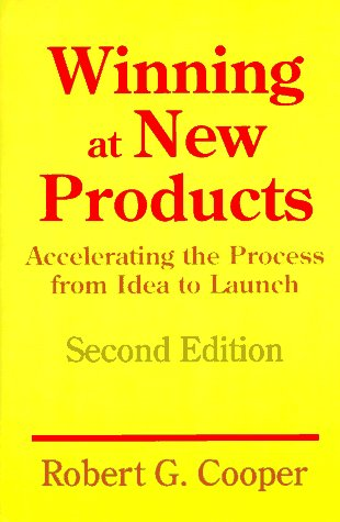 Winning at New Products: Accelerating the Process from Idea to Launch, Second Edition 9780201563818