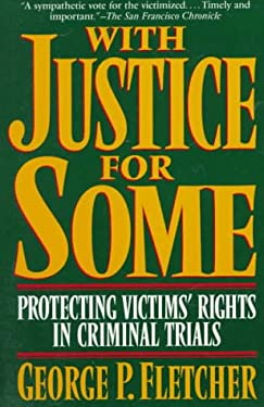 With Justice for Some: Protecting Victims' Rights in Criminal Trials 9780201408225