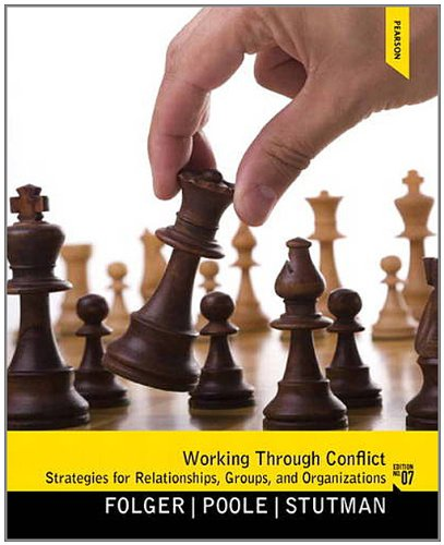 Working Through Conflict: Strategies for Relationships, Groups, and Orgainzations 9780205078431