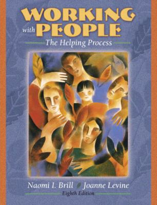 Working with People: The Helping Process 9780205483754
