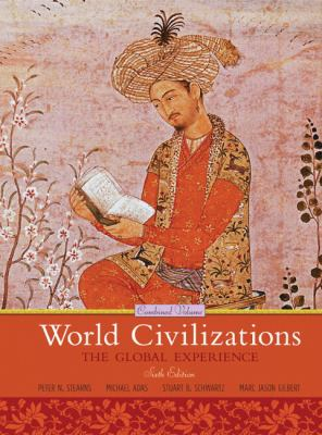 World Civilizations, Combined Volume: The Global Experience 9780205659562
