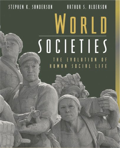 World Societies: The Evolution of Human Social Life 9780205359486