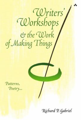 Writers' Workshops & the Work of Making Things: Patterns, Poetry... 9780201721836
